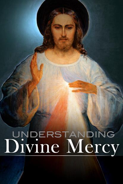 UNDERSTANDING DIVINE MERCY