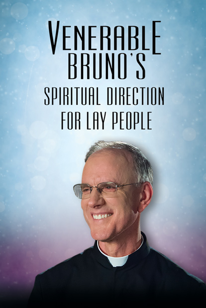 VENERABLE BRUNO'S SPIRITUAL DIRECTION FOR LAY PEOPLE