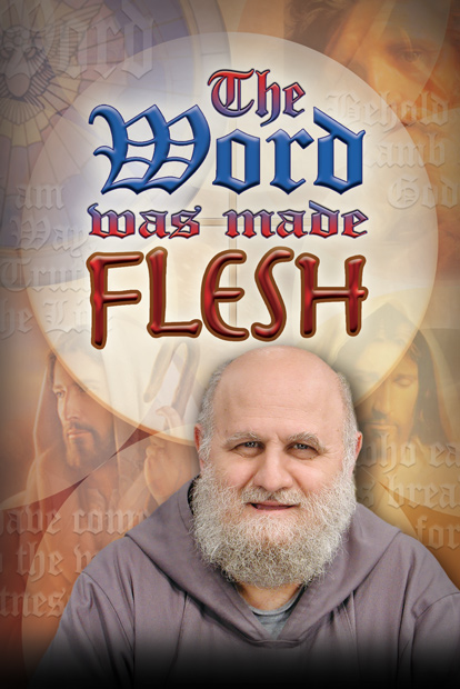 The Word Was Made Flesh