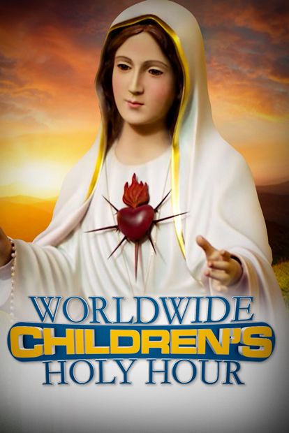 WORLDWIDE CHILDREN'S HOLY HOUR