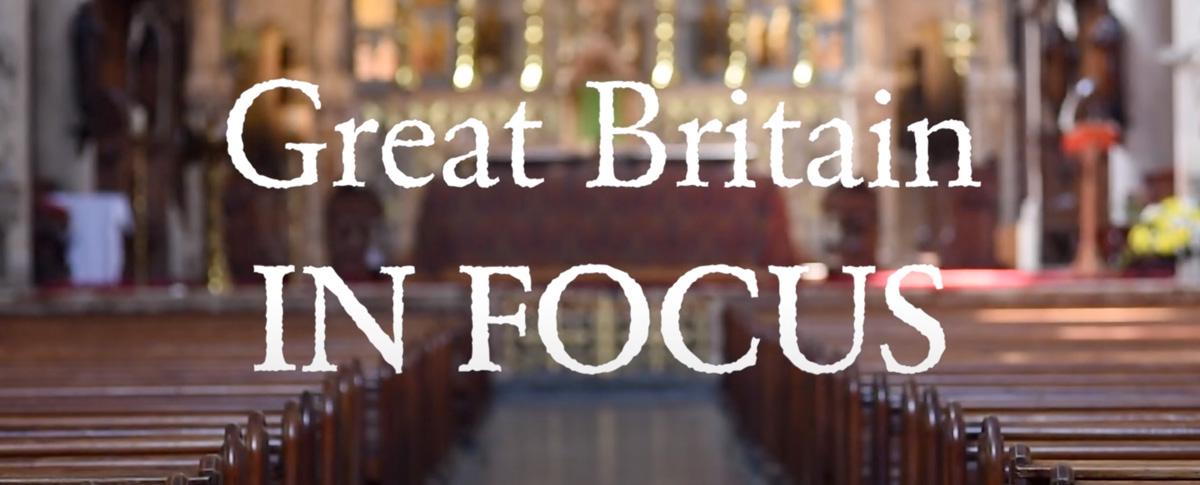 GREAT BRITAIN IN FOCUS