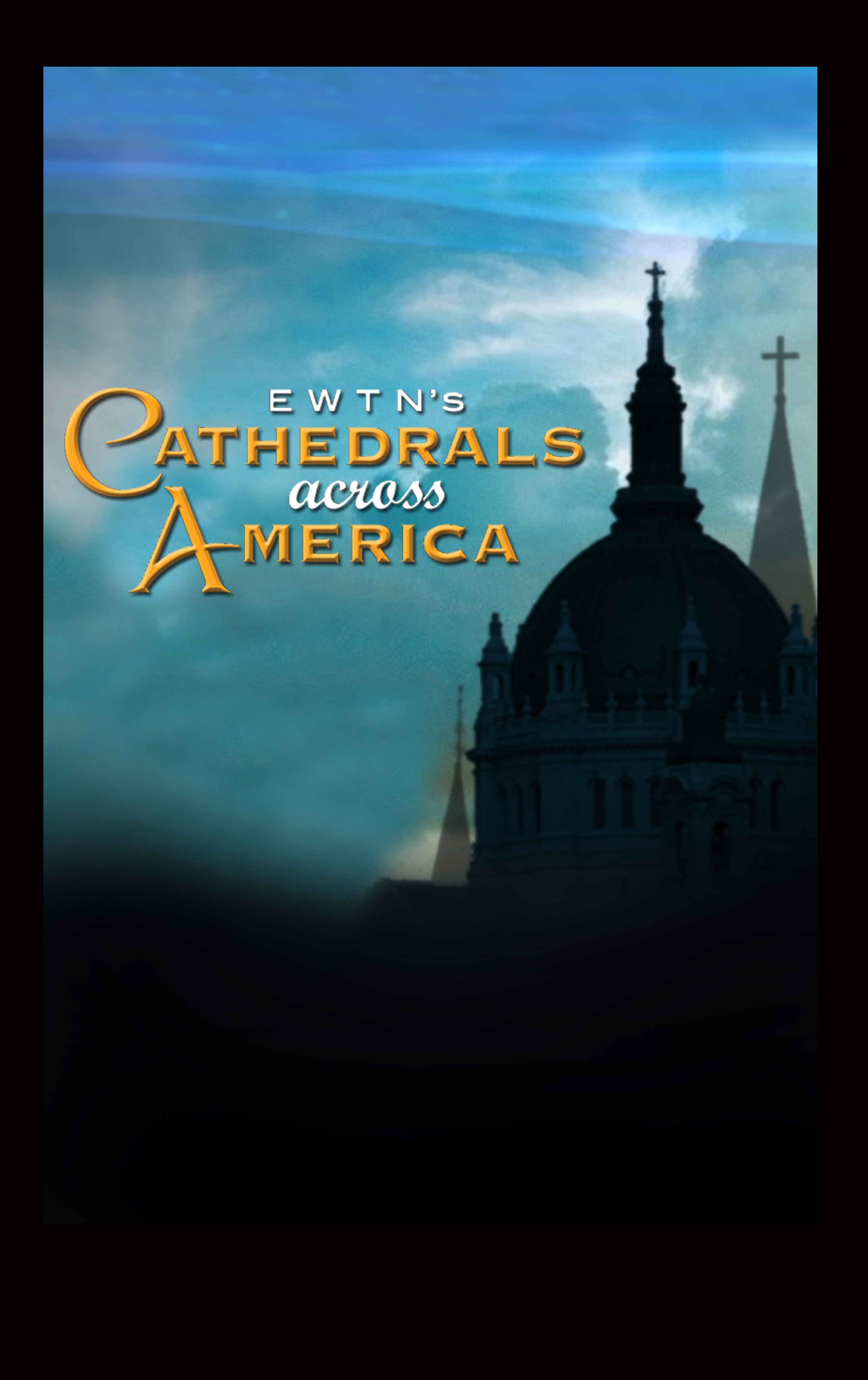 CATHEDRALS ACROSS AMERICA