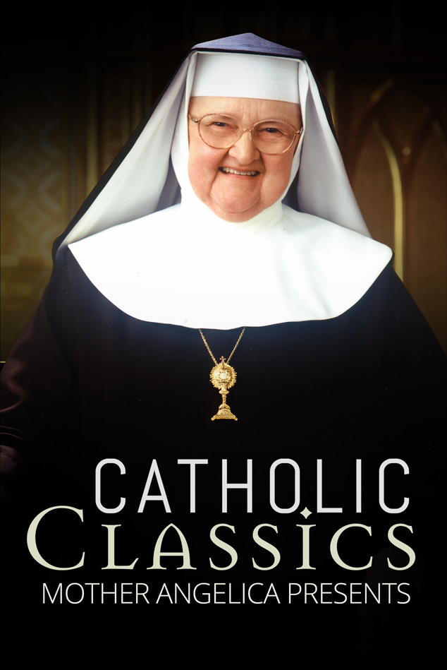 CATHOLIC CLASSICS: MOTHER ANGELICA PRESENTS