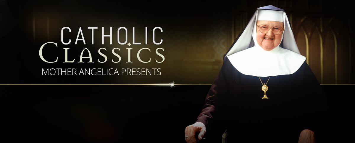 CLASICOS CATOLICOS: MADRE ANGELICA PRESENTA