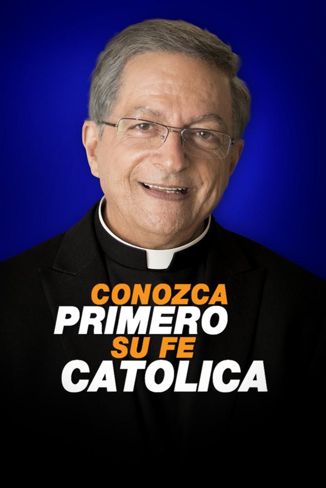 CONOZCA PRIMERO SU FE CATOLICA