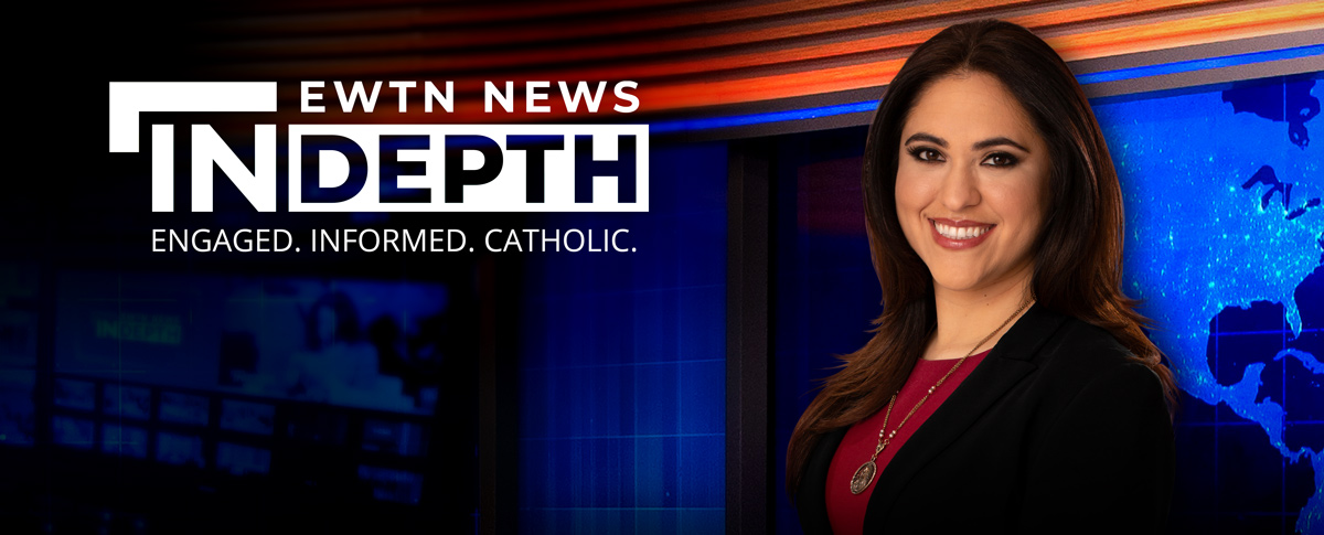 EWTN NEWS IN DEPTH