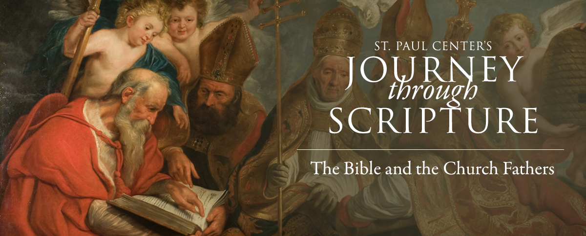 JOURNEY THROUGH SCRIPTURE - THE BIBLE AND THE CHURCH FATHERS