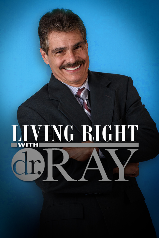 LIVING RIGHT WITH DR. RAY