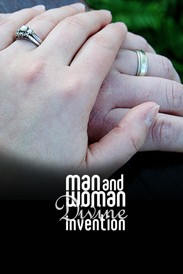 MAN AND WOMAN: A DIVINE INVENTION