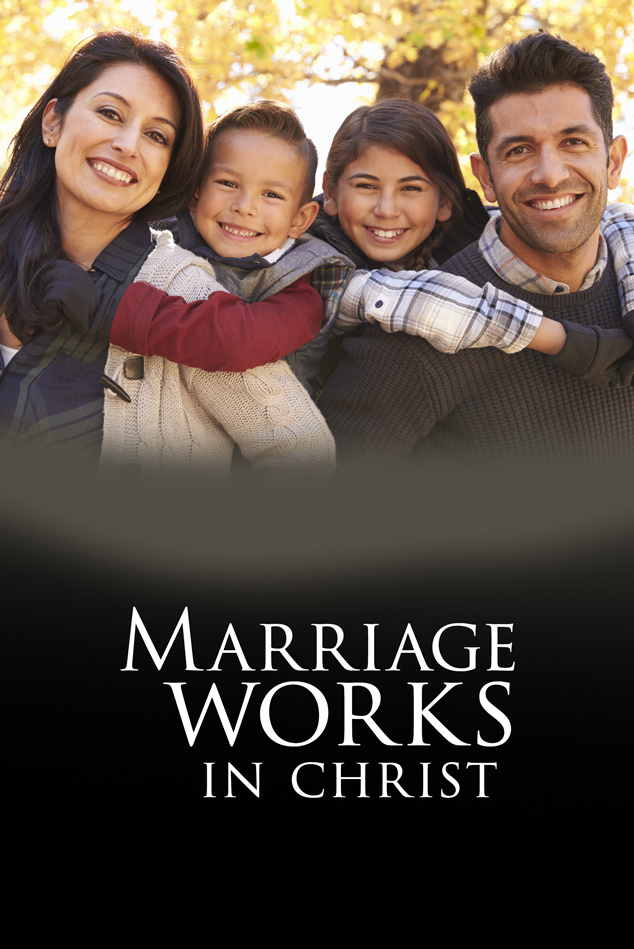 MARRIAGE WORKS IN CHRIST