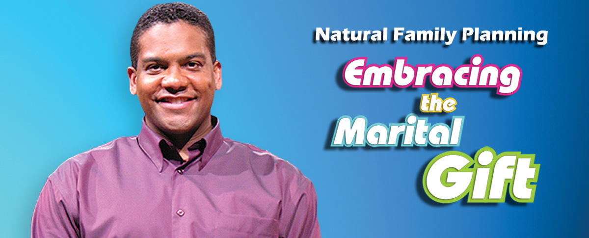 NATURAL FAMILY PLANNING: EMBRACING THE MARITAL GIFT