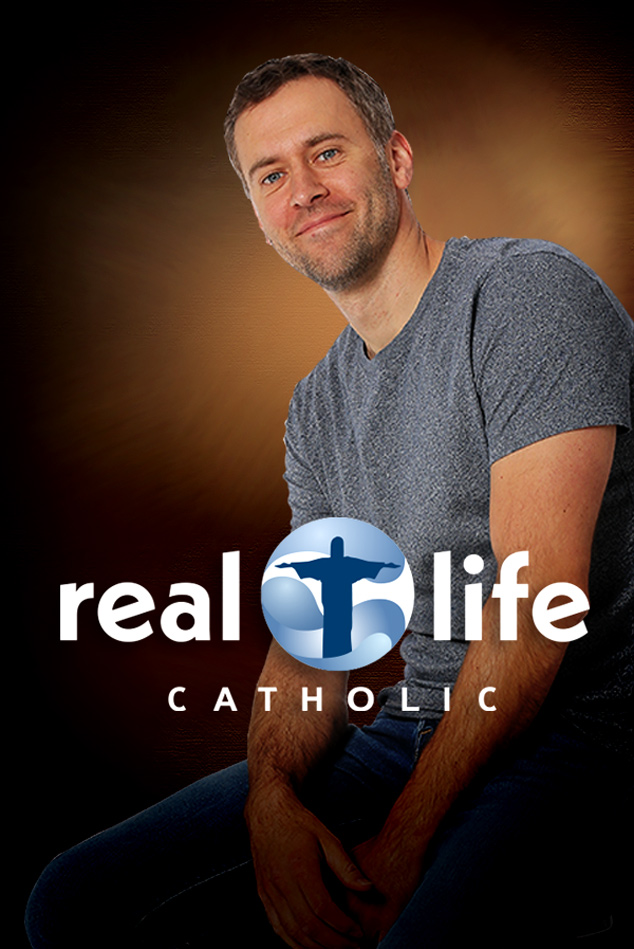 REAL LIFE CATHOLIC