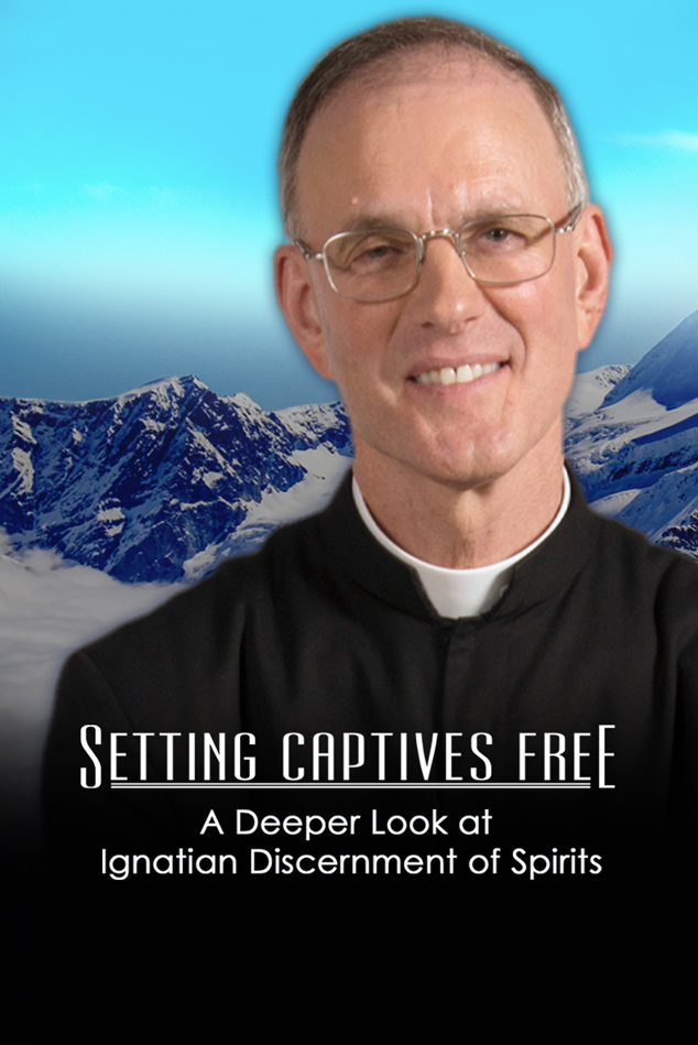 SETTING CAPTIVES FREE: A DEEPER LOOK AT IGNATIAN DISCERNMENT OF SPIRITS