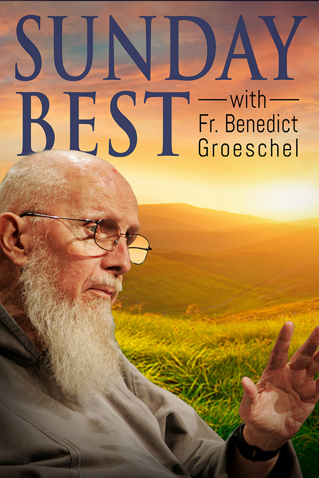 SUNDAY BEST WITH FR. GROESCHEL