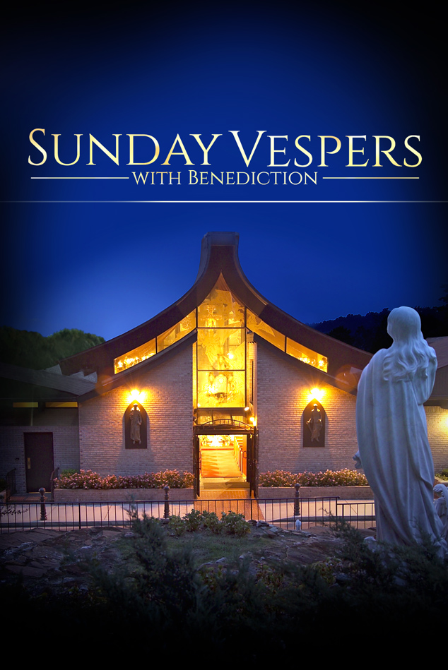 SUNDAY VESPERS WITH BENEDICTION