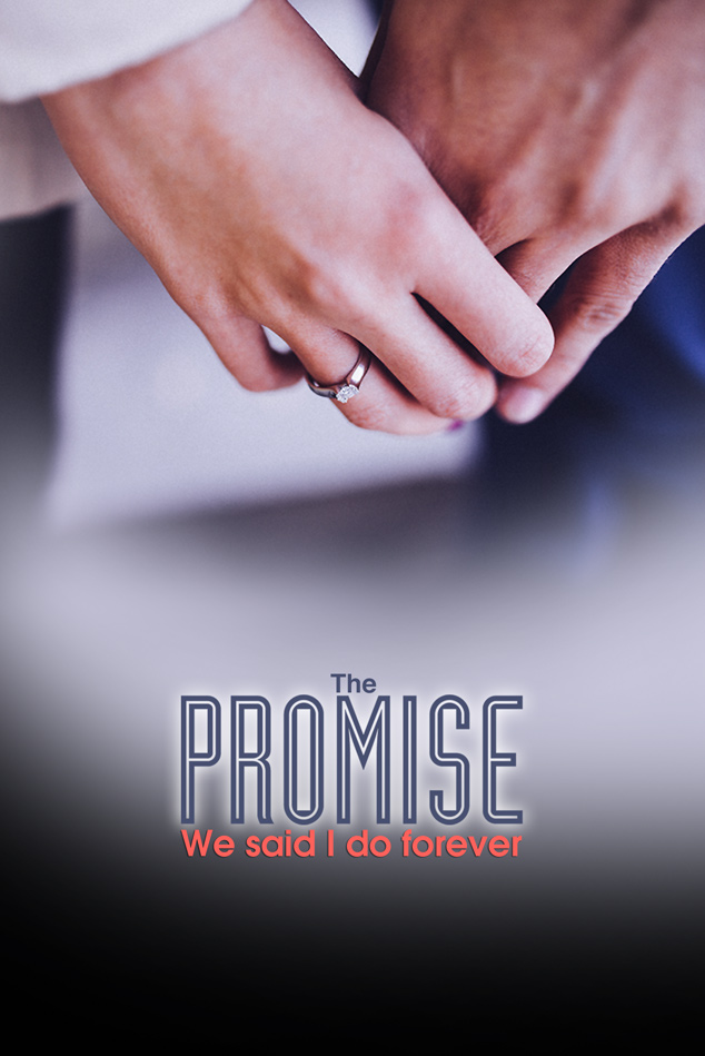 THE PROMISE- WE SAID I DO FOREVER